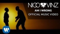 Nico Ft Vinz - Am I Wrong