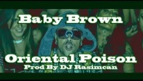 Baby Brown - Oriental Poison