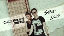 Chris Thrace Ft Kate Linn - Sing Loud